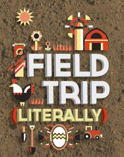 Field Trip (Literally)
